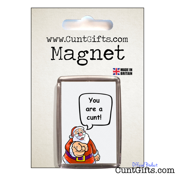 Santa Says You're a Cunt - Magnet in Packaging