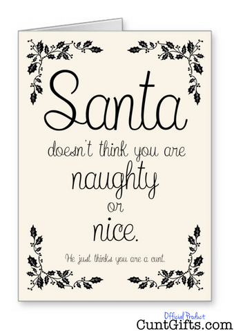 """You are not naughty or nice you're a cunt"" - Christmas Card"