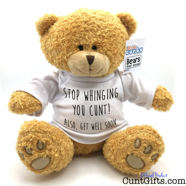 Stop Whinging You Cunt - Get Well Soon - Teddy Bear
