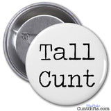 Tall Cunt - Badge