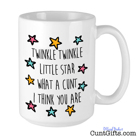 Twinkle Twinkle Little Star What a Cunt I Think You Are - Mug