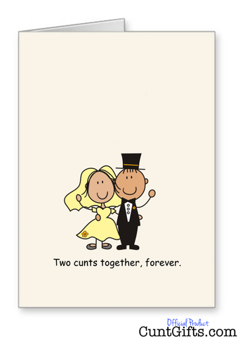 """Two Cunts Together, Forever"" - Wedding/Engagement Card"