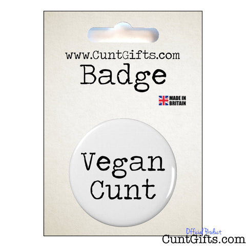 Vegan Cunt - Badge in Packaging