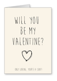 Will You Be My Valentine? Only Joking You're a Cunt - Valentines Card nl