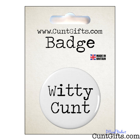 Witty Cunt - Badge in Packaging