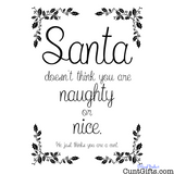 """You are not naughty or nice"" - Design"