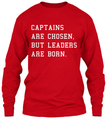 Captains are Chosen Long Sleeves