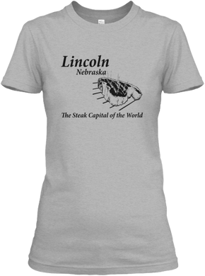 Lincoln - The Steak Capital of the World Women's T