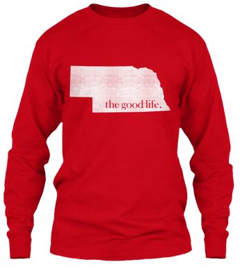 Nebraska The Good Life Long Sleeve