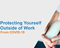 COVID-19 and Protecting Yourself Outside of Work