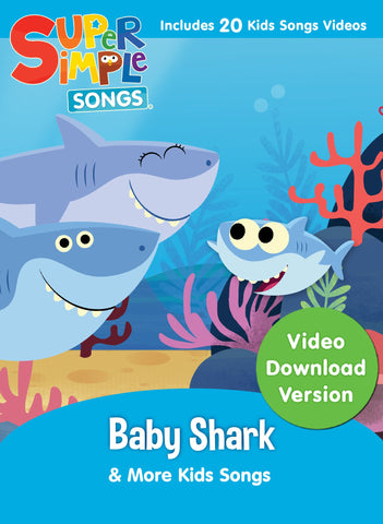 Baby Shark & More Kids Songs - Video Download - Super Simple Songs