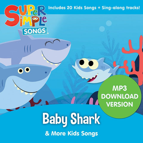 Baby Shark & More Kids Songs - Audio Download - Super Simple Songs