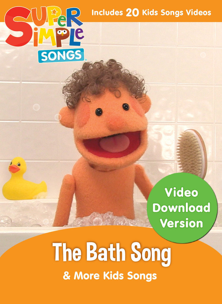 The Bath Song & More Kids Songs - Video Download - Super Simple Songs
