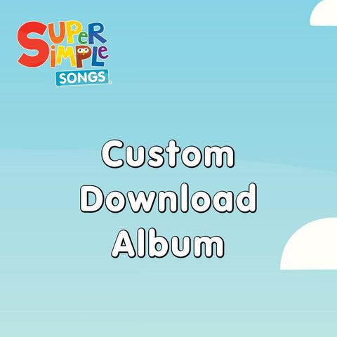 Custom Song Download Album - Super Simple Songs