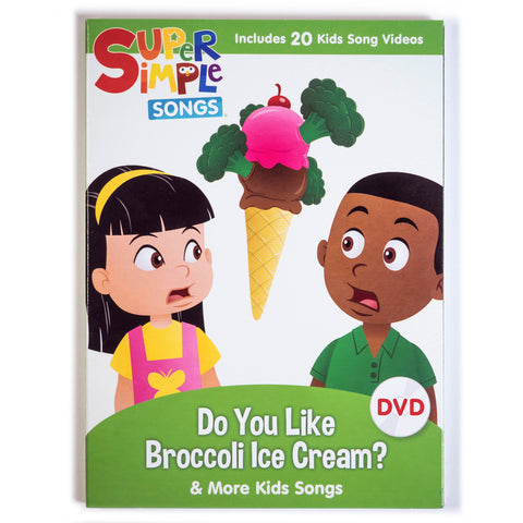 Do You Like Broccoli Ice Cream & More Kids Songs - DVD - Super Simple Songs
