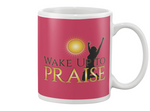WAKE UP TO PRAISE MUGS