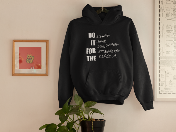 DO IT FOR THE KINGDOM HOODIES