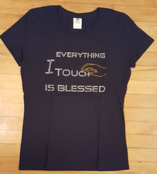 Everything I Touch is Blessed Tshirt