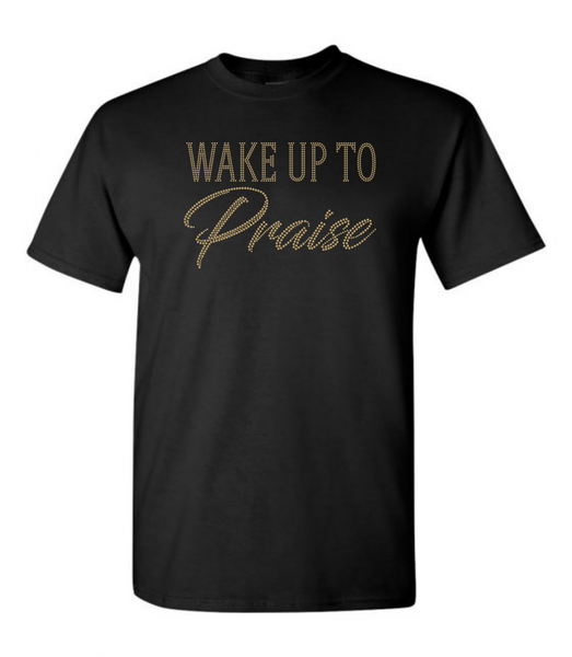 WAKE UP TO PRAISE RHINESTONE