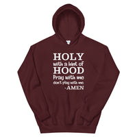 HOLY WITH A HINT OF HOOD