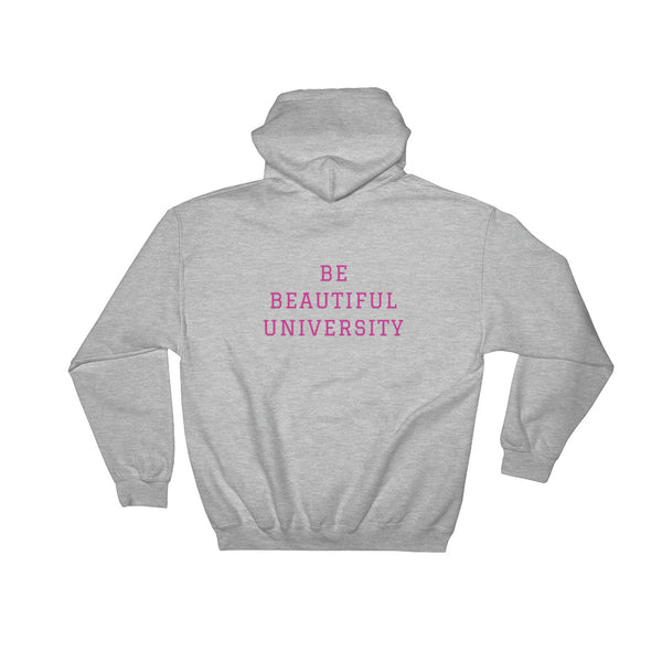 BE YOU BE BEAUTIFUL UNIVERSITY Hooded Sweatshirt