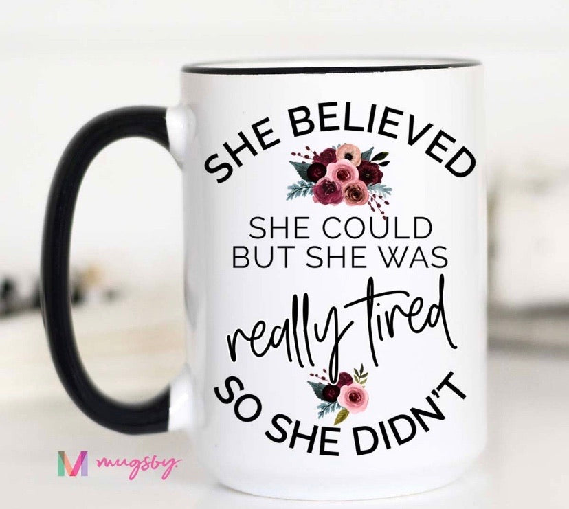 She Believed She Could Mug