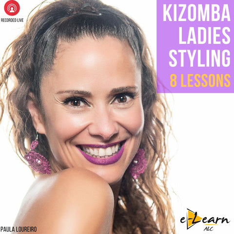 Paula Loureiro from ALC Dance Studios - Kizomba Ladies Styling | Recorded on June & July 2020