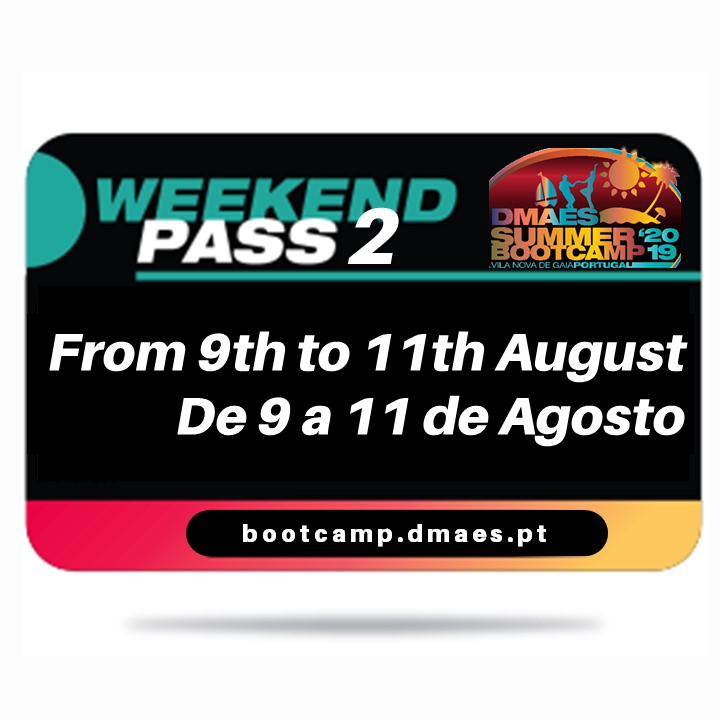 DMAES SUMMER BOOTCAMP 2019 - WEEKEND PASS 2