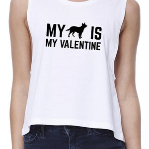 My Dog My Valentine Women's White Crop Top Gift Idea For Dog Lovers