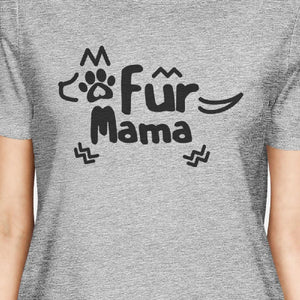 Fur Mama Women's Gray Cute Graphic Shirt Funny Gifts For Dog Lovers
