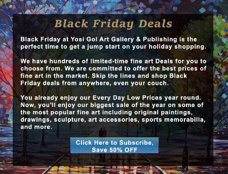 Black Friday Sales | Black Friday 2015 Deals | Yosi Gol Art Gallery