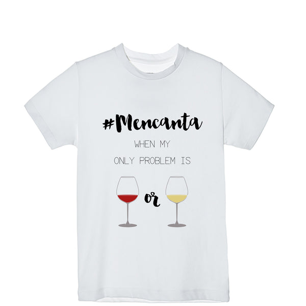 Camiseta Hombre #Mencanta When My Only Problem Is Red Wine Or White Wine