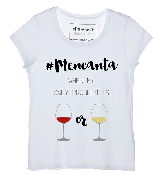 #Mencanta When My Only Problem Is Red Wine Or White Wine