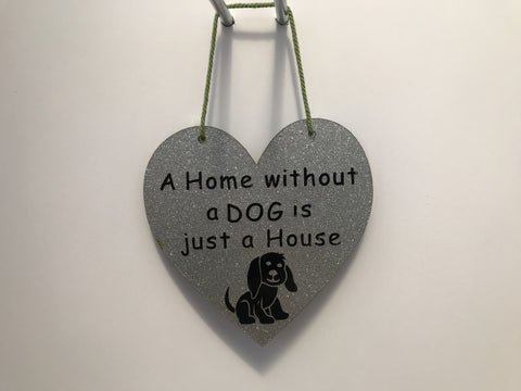 A Home without a DOG is just a House Gifts www.HouseSign.co.uk