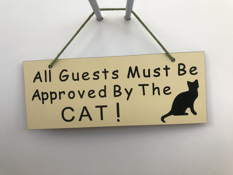All guests must be approved by the cat Gifts www.HouseSign.co.uk