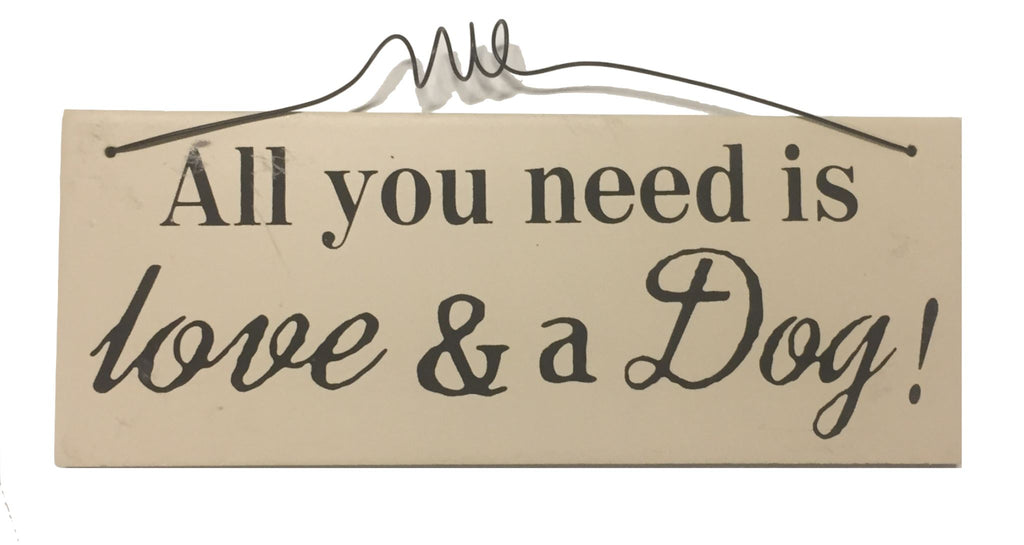 All you need is love & a Dog Gifts www.HouseSign.uk