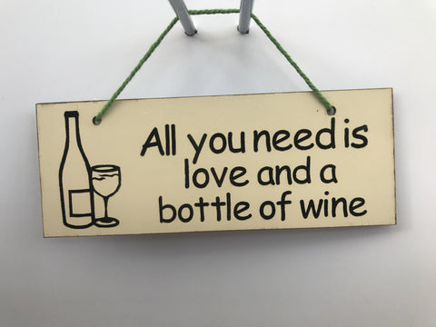 All you need is love and a bottle of wine Gifts www.HouseSign.co.uk