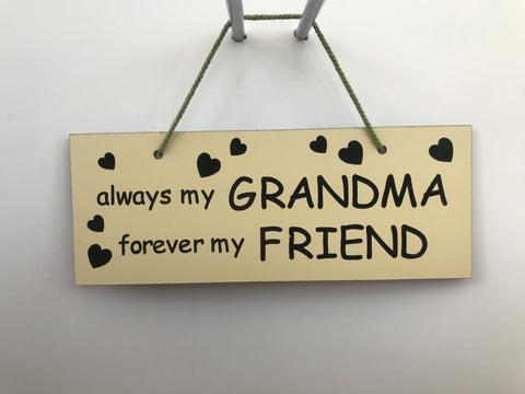 Always my grandma forever my friend Gifts www.HouseSign.co.uk