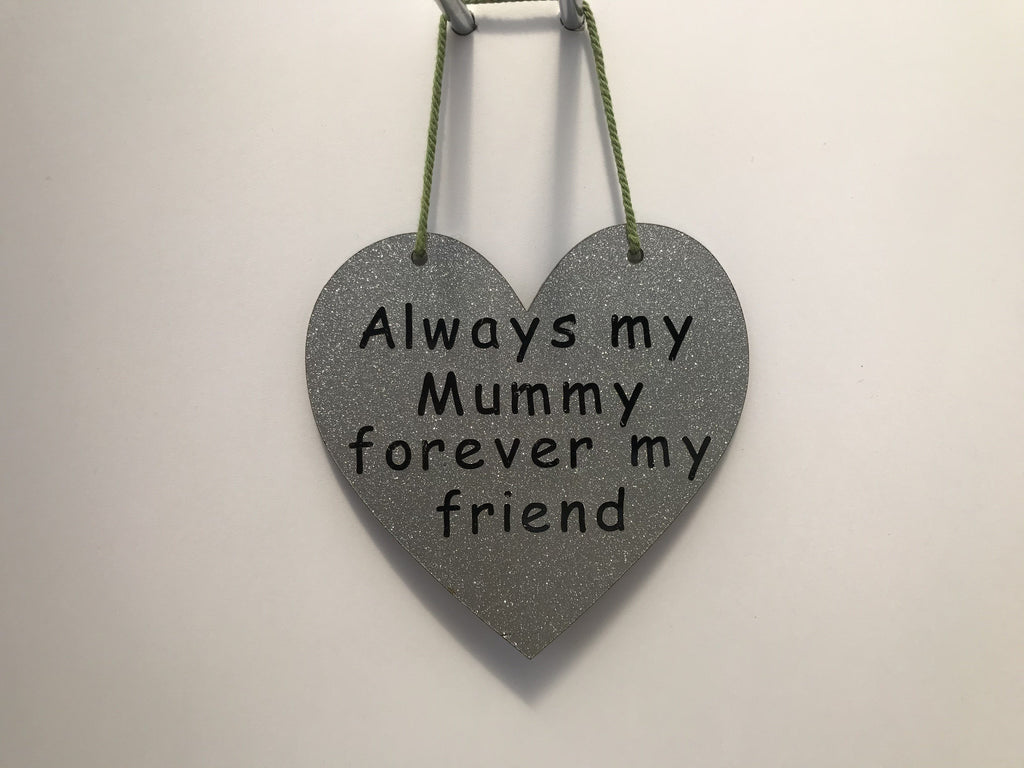 Always my Mummy forever my friend Gifts www.HouseSign.co.uk