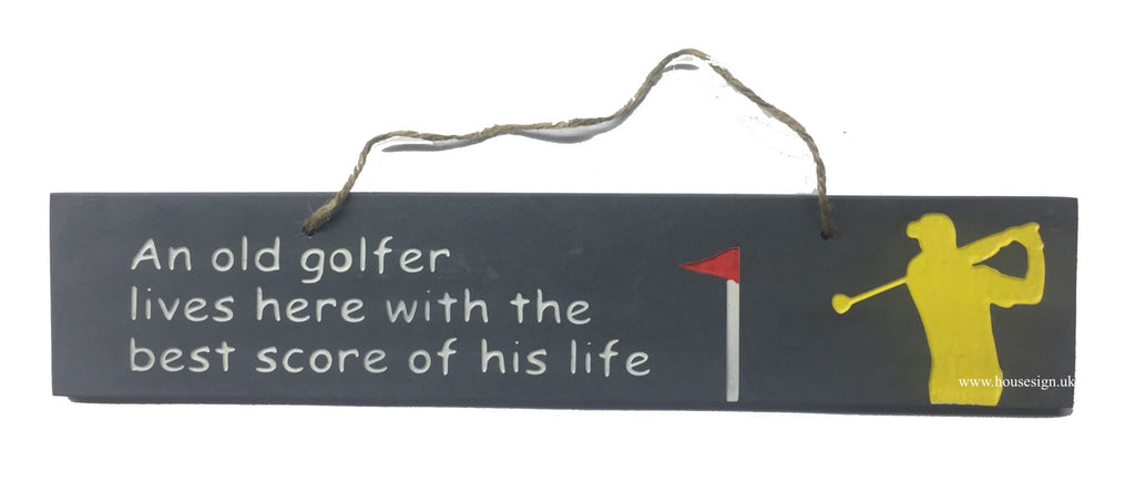 An Old Golfer Gifts www.HouseSign.uk
