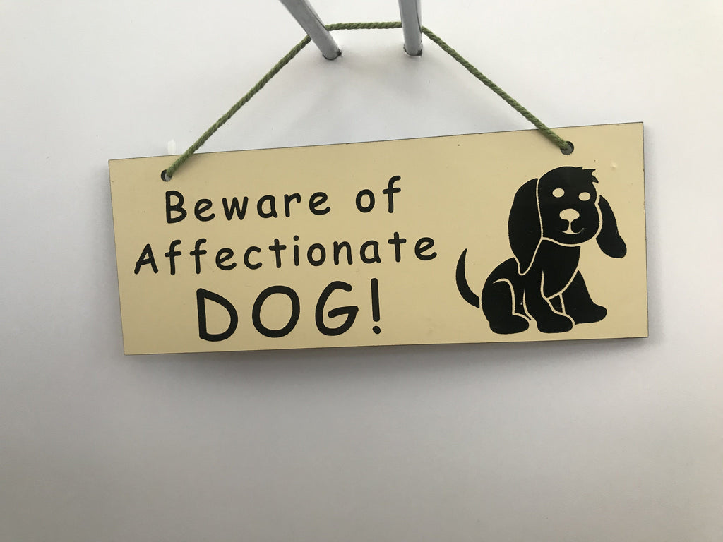 Beware of the affectionate dog Gifts www.HouseSign.co.uk