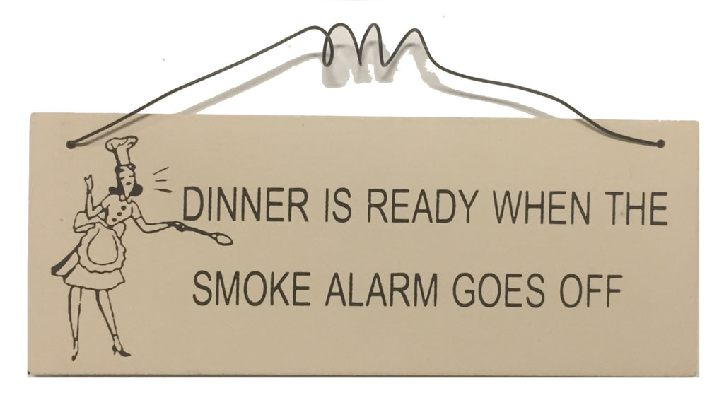 Dinner is ready When the smoke alarm goes off Gifts www.HouseSign.uk