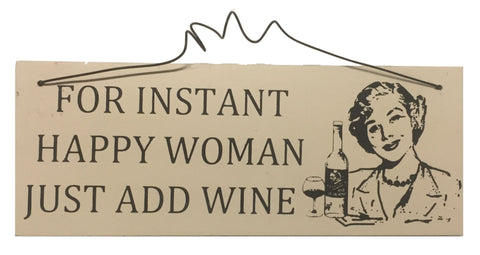 For instant happy woman just add wine Gifts www.HouseSign.uk