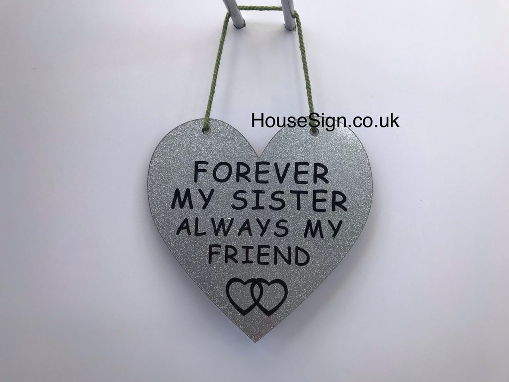 FOREVER MY SISTER ALWAYS MY FRIEND Gifts www.HouseSign.co.uk