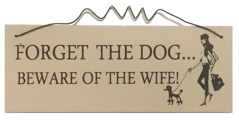 FORGET the dog beware of the wife Gifts www.HouseSign.uk