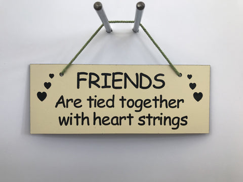 FRIENDS are tied together with heart strings Gifts www.HouseSign.co.uk