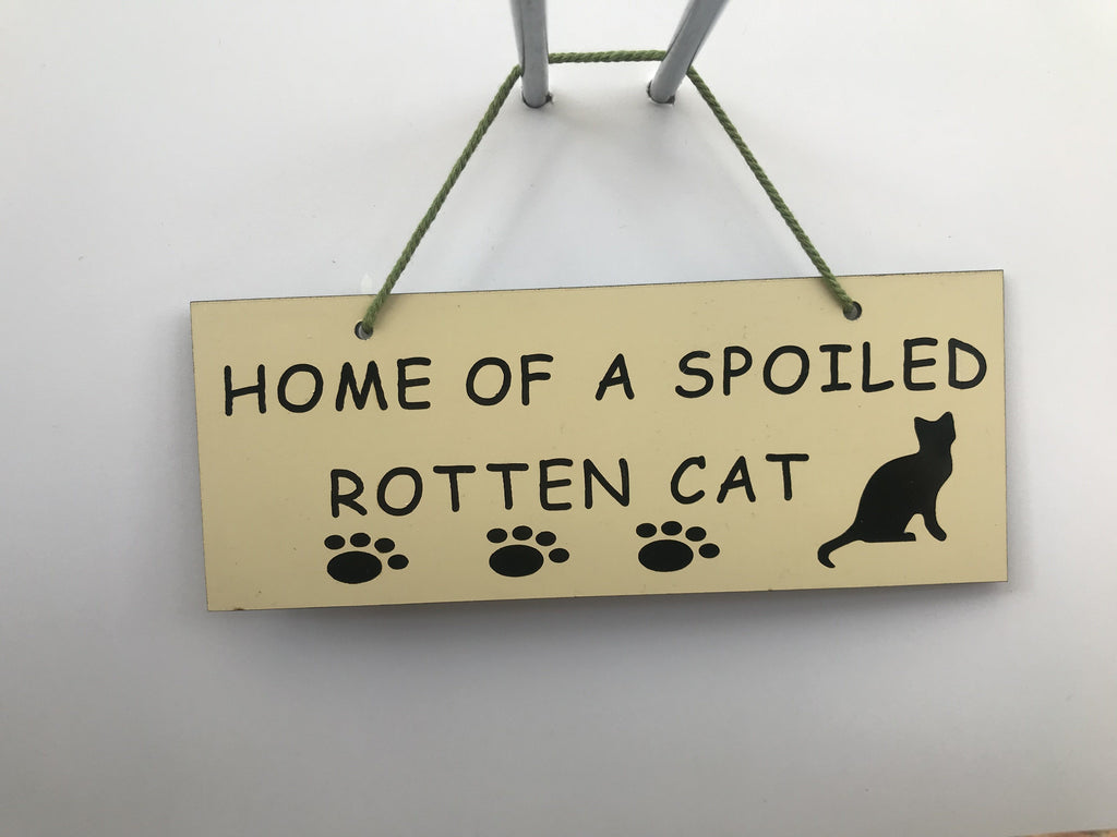 Home of a spoiled rotten cat Gifts www.HouseSign.co.uk