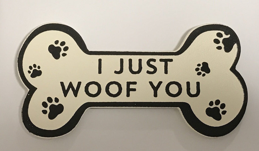 I just woof you Magnet Sign Gifts www.HouseSign.uk