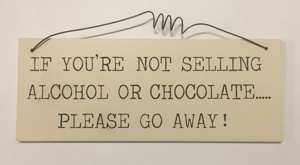 If you're not selling alcohol or chocolate please go away Gifts www.HouseSign.uk