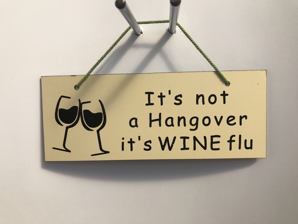 It's not a hangover it's wine flu Gifts www.HouseSign.co.uk